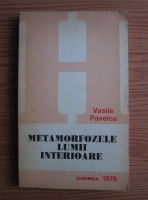 Anticariat: Vasile Pavelcu - Metamorfozele lumii interioare