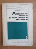 Vasile Popescu - Atitudinea morala si stimulentele materiale