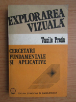 Anticariat: Vasile Preda - Explorarea vizuala. Cercetari fundamentale si aplicative