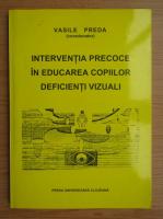 Anticariat: Vasile Preda - Preventia precoce in educarea copiilor deficienti vizuali