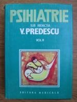 Vasile Predescu - Psihiatrie (volumul 2)