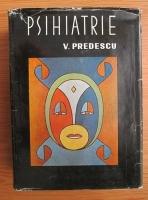 Vasile Predescu - Psihiatrie
