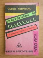 Anticariat: Vasile Rebreanu - Un caz de iubire la Hollywood (volumul 2)