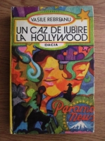 Vasile Rebreanu - Un caz de iubire la Hollywood