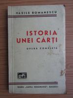 Vasile Romanescu - Istoria unei carti (1944)