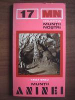 Anticariat: Vasile Sencu - Muntii Aninei (colectia Muntii Nostri)