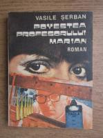 Anticariat: Vasile Serban - Povestea profesorului Marian