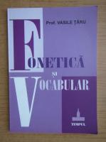 Anticariat: Vasile Taru - Fonetica si vocabular