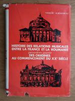 Anticariat: Vasile Tomescu - Histoire des relations musicales entre la France et la Roumanie