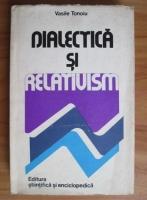 Anticariat: Vasile Tonoiu - Dialectica si relativism. Ideea de referential