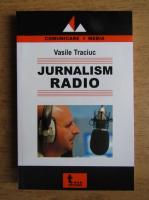 Vasile Traciuc - Jurnalism radio