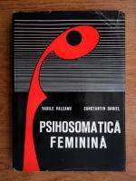 Vasile Valeanu, Constantin Daniel - Psihosomatica feminina