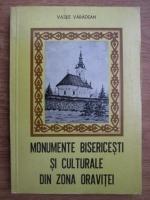 Anticariat: Vasile Varadean - Monumente bisericesti si culturale din zona Oravitei