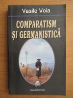 Anticariat: Vasile Voia - Comparatism si germanistica