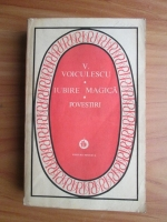 Anticariat: Vasile Voiculescu - Iubire magica. Povestiri