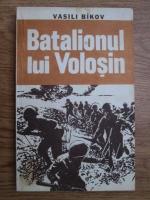 Anticariat: Vasili Bikov - Batalionul lui Volosin