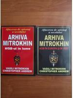 Vasili Mitrokhin - Arhiva Mitrokhin. KGB-ul in lume (2 volume)