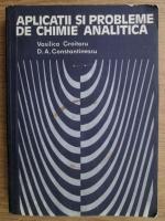 Anticariat: Vasilica Croitoru, Dan Anghel Constantinescu - Aplicatii si probleme de chimie analitica