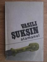 Anticariat: Vasilii Suksin - Atamanul