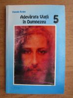 Anticariat: Vassula Ryden - Adevarata viata in Dumnezeu (volumul 5)
