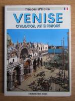 Venise. Civilization, art et histoire