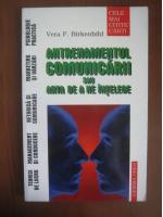 Anticariat: Vera F. Birkenbihl - Antrenamentul comunicarii sau arta de a ne intelege