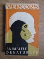 Anticariat: Vercors - Animalele denaturate