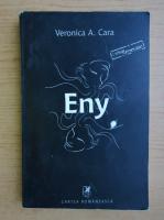 Anticariat: Veronica A. Cara - Eny