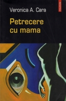 Anticariat: Veronica A. Cara - Petrecere cu mama