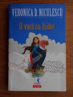 Veronica D. Niculescu - O vara cu Isidor