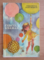 Anticariat: Veronica Porumbacu - Cercul si Anamaria