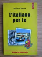 Anticariat: Veronica Rotaru - L'italiano per te