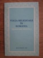Viata religioasa in Romania. Prezentare sintetica