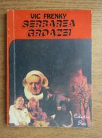Vic Frenky - Serbarea groazei