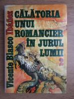Anticariat: Vicente Blasco Ibanez - Calatoria unui romancier in jurul lumii (volumul 2)