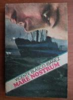 Anticariat: Vicente Blasco Ibanez - Mare Nostrum
