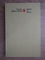 Anticariat: Vicente Blasco Ibanez - Rafael si Maria
