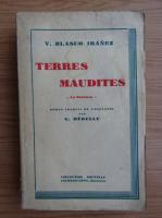 Anticariat: Vicente Blasco Ibanez - Terres maudites (1910)