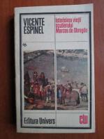 Anticariat: Vicente Espinel - Istorisirea vietii scutierului Marcos de Obregon