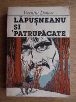 Vicentiu Donose - Lapusneanu si Patrupacate