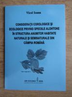 Vicol Ioana - Consideratii corologice si ecologice privind speciile alohtone in structura anumitor habitate naturale si seminaturale din Campia Romana