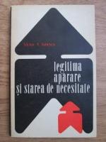 Anticariat: Victor A. Ionescu - Legitima aparare si starea de necesitate