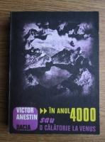 Victor Anestin - In anul 4000 sau o calatorie la Venus
