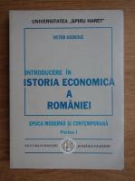 Victor Axenciuc - Introducere in istoria economica a Romaniei. Epoca moderna si contemporana