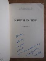 Victor Barladeanu - Martor in timp (cu autograful autorului)