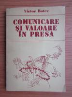 Victor Botez - Comunicare si valoare in presa
