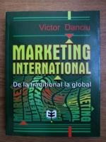 Victor Danciu - Marketing international de la traditional la global