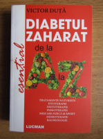 Victor Duta - Diabetul zaharat de la A la Z