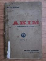 Victor Eftimiu - Akim. Tragi-comedie in trei acte (1914)