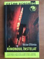 Anticariat: Victor Eftimiu - Kimonoul instelat